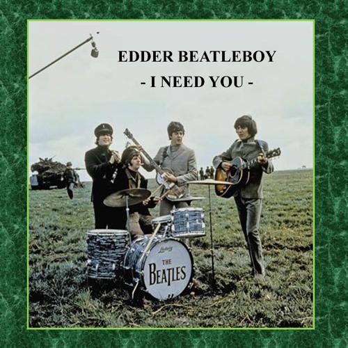 EDDER BEATLEBOY - I NEED YOU