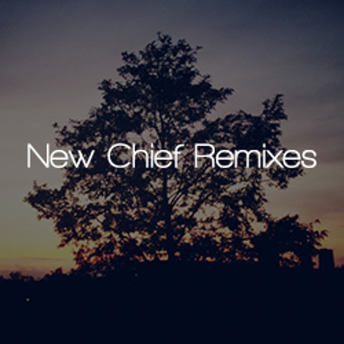 New Chief Remixes
