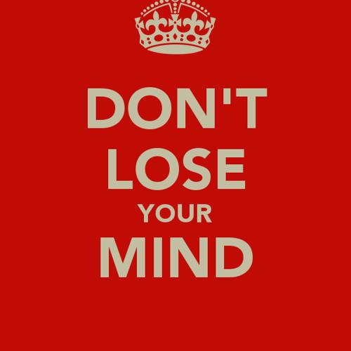 Dont Lose Your Mind (Original Mix)