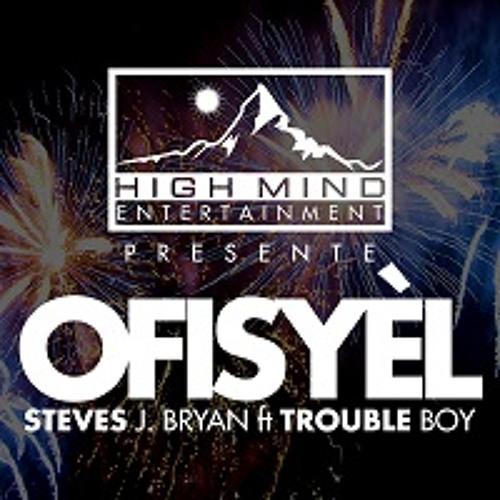 Steves J. Bryan Ft Trouble Boy - Ofisyel