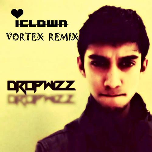 Dropwizz - Vortex - iClown Remix