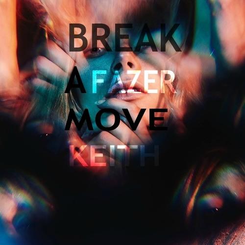 Fazer Feat. Keith - Break A Move (Prod. By DJ Smokey)