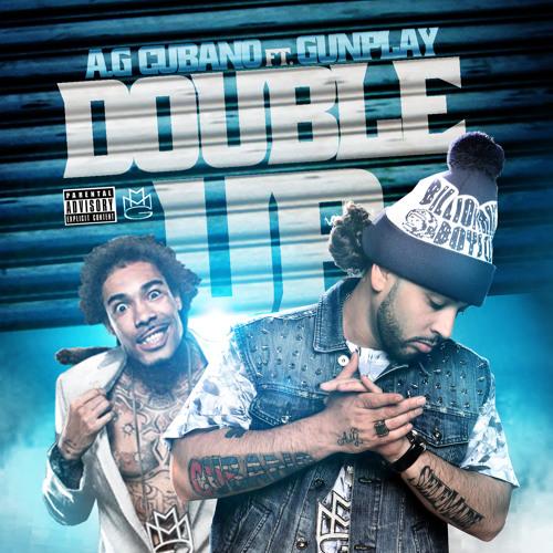 Double Up - A.G Cubano Ft Gunplay