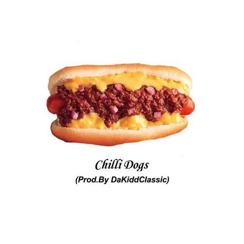 Chilli Dogs (Prod.By KiddClazzic)