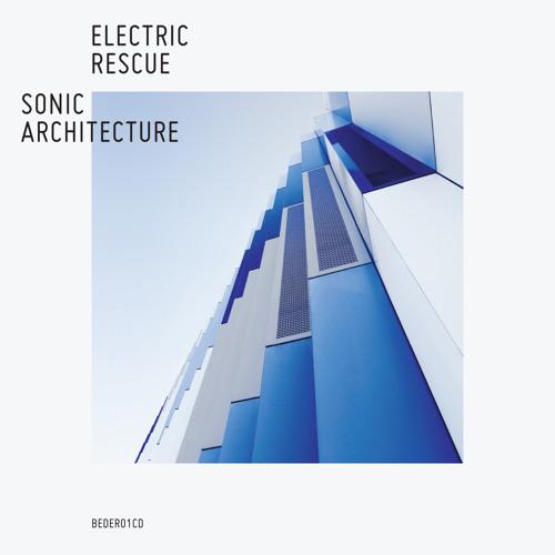 ELECTRIC RESCUE - SONIC ARCHITECTURE - Album Preview - BEDROCK records
