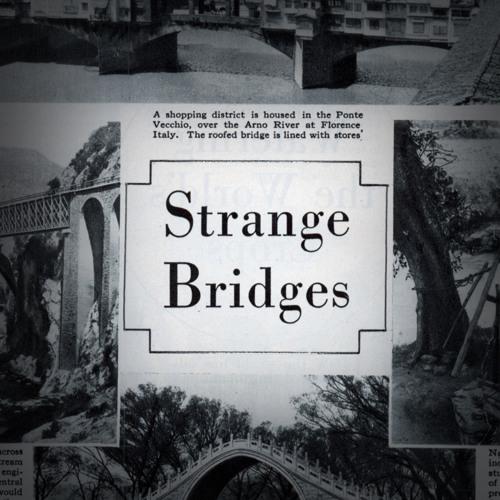 Strange Bridge [A Tribute to my Old best friend]