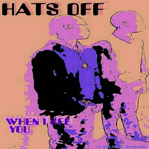 When I See You - Hats Off