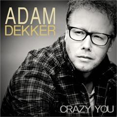 Adam Dekker - Crazy You
