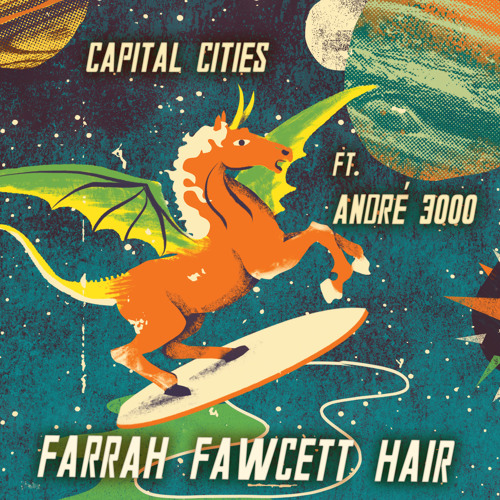Capital Cities - Farrah Fawcett Hair (Ft. Andre 3000)