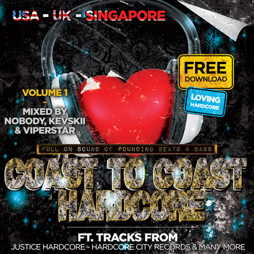 ***Coast to Coast Hardcore Vol.1*** Mixed by Nobody Kevskii ViperStar
