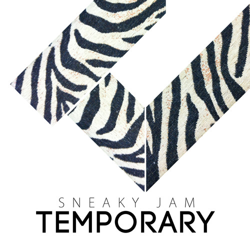 Temporary by Sneaky Jam