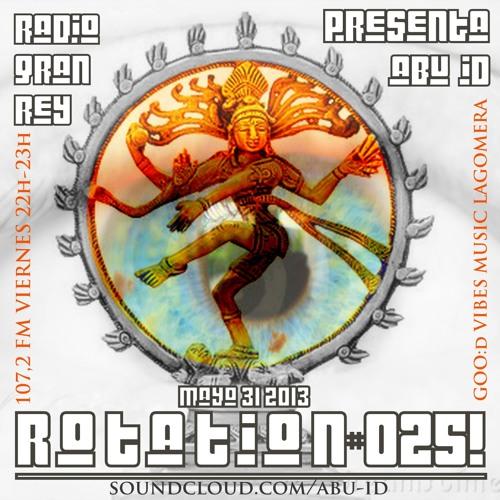 radiogranrey.es presents abu.id - ROTATION # 025! ( May 31-2013 )
