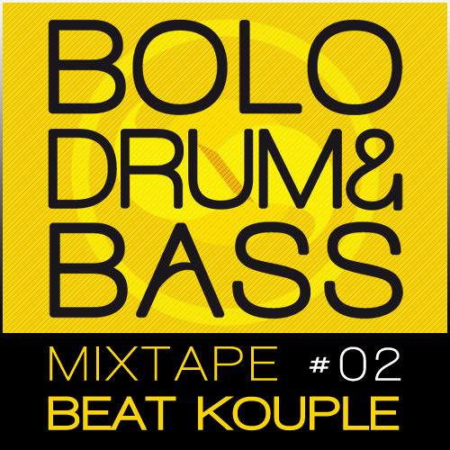 Beat Kouple x BOLO DRUM&BASS / Mixtape #02
