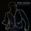 BUSY SIGNAL - MI DEH YAH