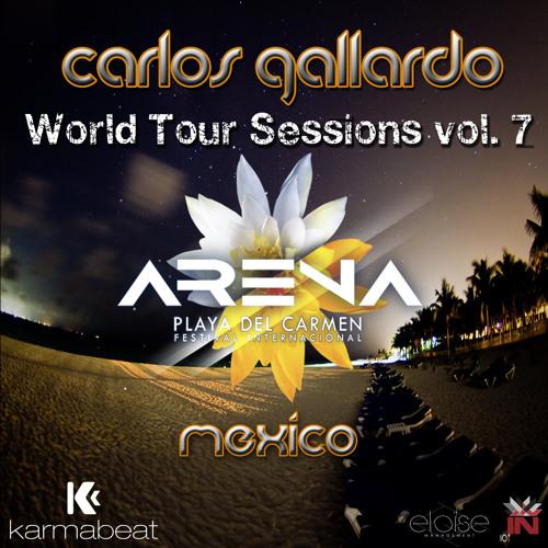 Carlos Gallardo - World Tour Sessions Vol. 7 (Playa del Carmen, Cancún) - February 2013