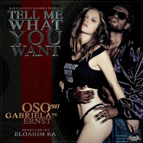 Tell me what you want - OSO 507 ft Gabriela Ernst (prod. x Eloahim RA)