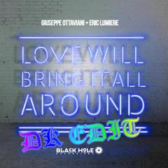 Giuseppe Ottaviani & Eric Lumiere - Love Will Bring It All Around (DK Edit)