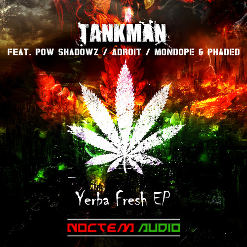 Phaded & Mondope - Yerba Verde (Tankman Remix) (Out Now!)