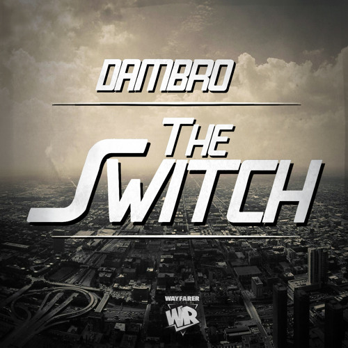 Dambro - The Switch (Original Mix) OUT NOW!