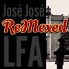 José José - Lo Pasado, Pasado (LFA ReMex)