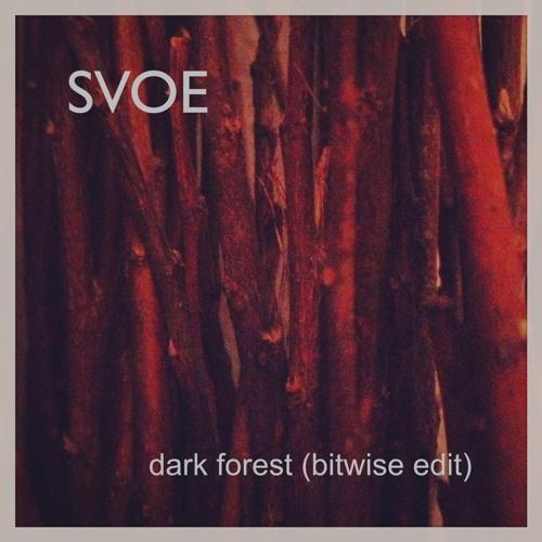 Svoe - Dark Forest (bitwise edit)
