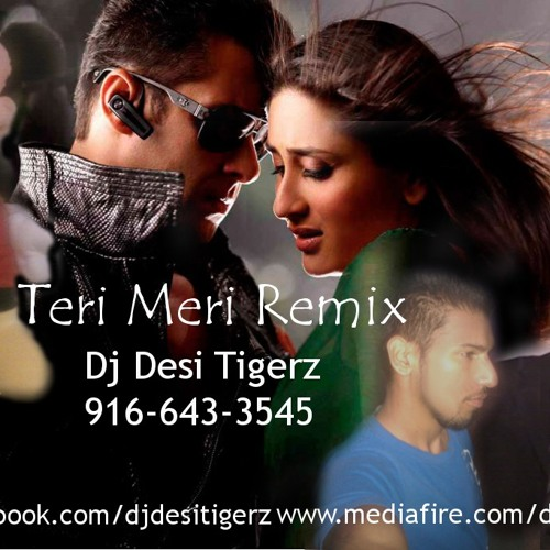 Teri Meri Remix - Dj Desi Tigerz (Bodyguard).mp3