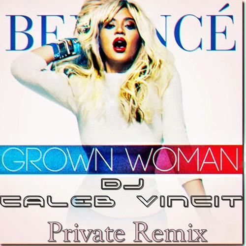 Grown Woman(Dj Caleb Vincit Private Remix)