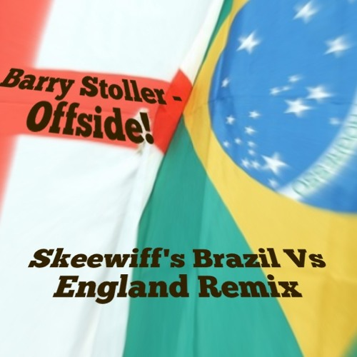 Barry Stoller - Offside - Skeewiff's Brazil Vs England Remix
