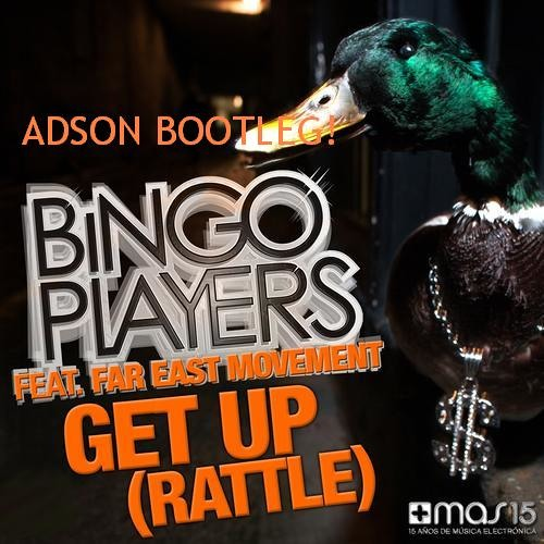Bingo Players ft. Far East Movement - Get Up (ADSON Bootleg) PREVIEW!