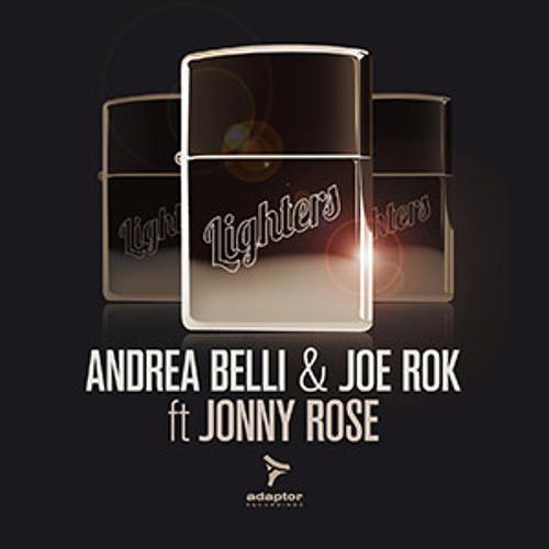 Andrea Belli & Joe Rok ft Jonny Rose_Lighters (Original Extended Mix)