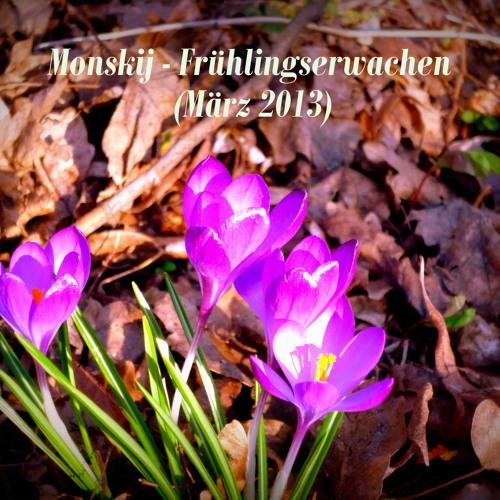 Monskij - Frühlingserwachen (März 2013)