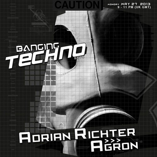 Adrian Richter | Banging Techno Sets 056 | 02.05.2013