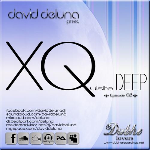 XQuisite DEEP [ep#02] by DeLuna