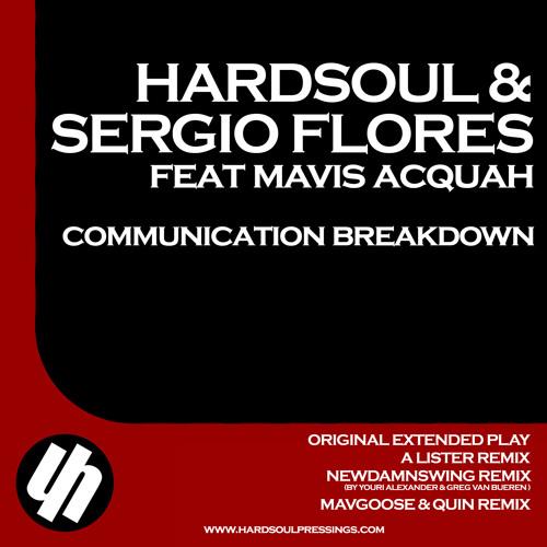 Hardsoul & Sergio Flores feat. Mavis acquah - Communication Breakdown (Youri Alexander & Greg van Bueren NewDamnSwing Remix) (Preview)