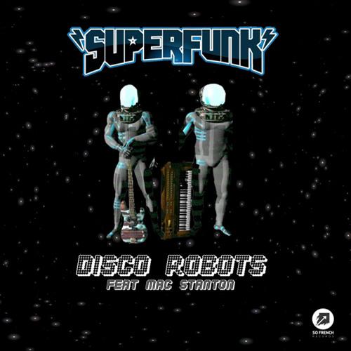 Superfunk-Disco Robots Feat. Mac Stanton-Original mix teaser Out now Beatport!