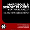 Hardsoul & Sergio Flores feat. Mavis acquah - Communication Breakdown (Original Extended Play) (Preview)
