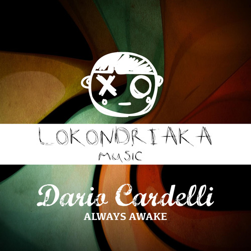 Always Awake (Original Mix) DARIO CARDELLI (KOOL019) Always Awake EP - Lokondriaka Music