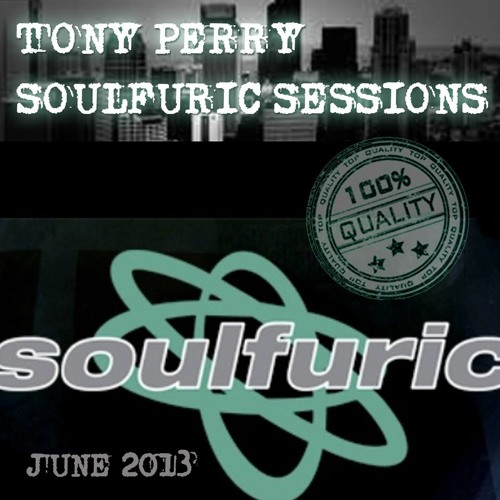 SOULFURIC - SOULFUL HOUSE SESSION - BY TONY PERRY 2013