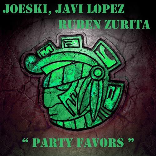 JOESKI, JAVI LOPEZ, RUBEN ZURITA -PARTY FAVORS (JOESKI REWORK)