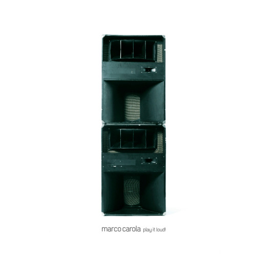 Marco Carola: Play It Loud: Complete Album Mixed Version (2011)