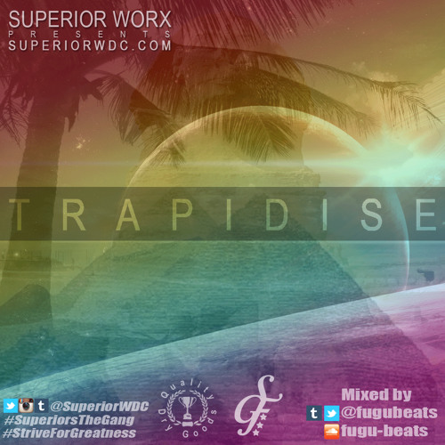 Superior Worx Clothing presents TRAPical Summer Mix by Fugu Beats