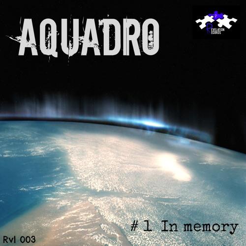 AquAdro - In Memory (Original Mix) PREVIEW