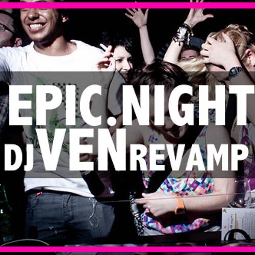 Epic Night (Dj Ven Revamp)