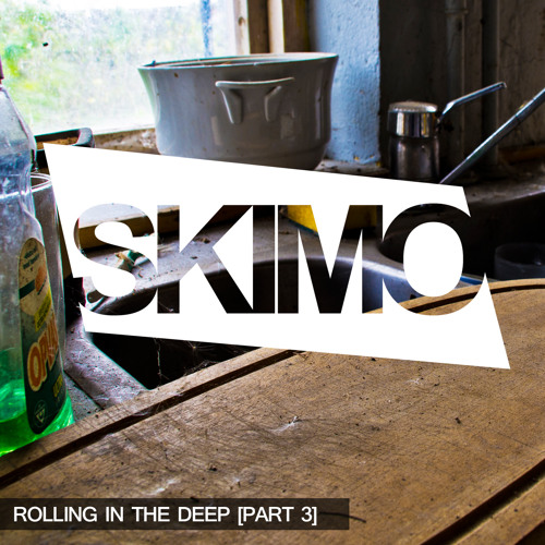 Skimo - Rolling In The Deep [PART 3]