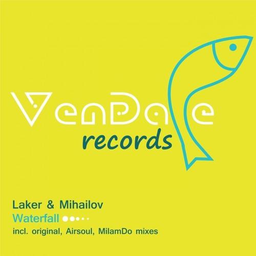 Laker & Mihailov - Waterfall (MilamDo Remix) - Free Download