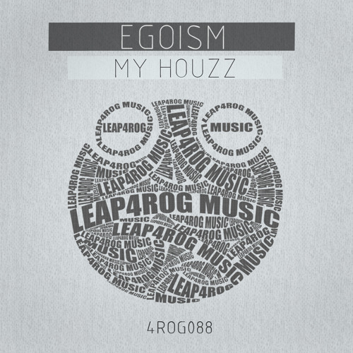 Egoism - My Houzz (Original Mix) - OUT NOW on beatport - Leap4rog Music TOP100
