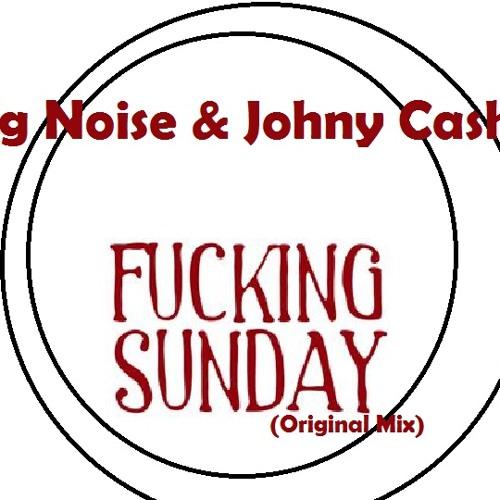Ig Noise & Johny Cash - Fucking Sunday (Original Mix) Prev