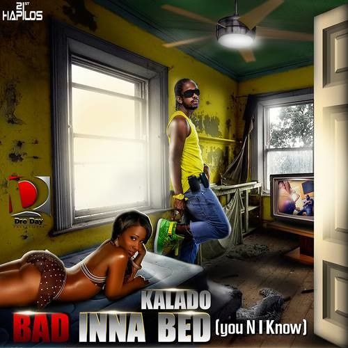 Kalado-Bad Inna Bed (Raw)-produced by Dre Day