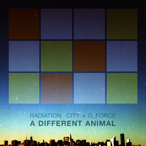 Radiation City x G_Force -  A Different Animal