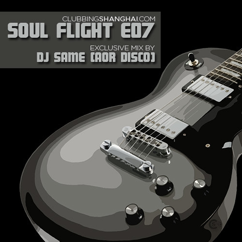 """Soul Flight E07 """"Sunset Ride"""" - AOR Disco Guest Mix For Clubbing Shanghai by DJ Same"""